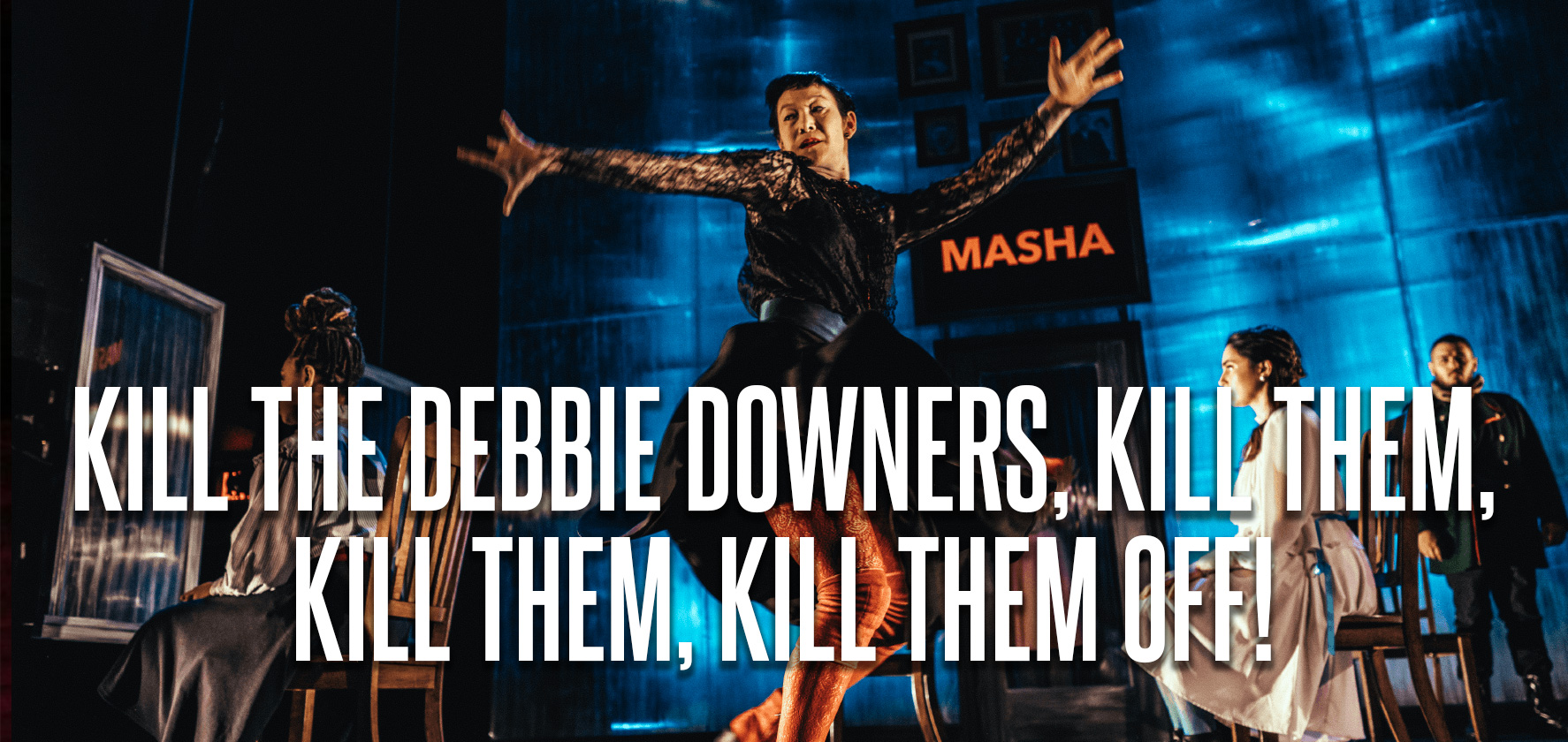 KILL THE DEBBIE DOWNERS